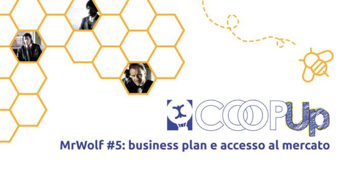CoopUP Bologna - MrWolf#5: business plan e accesso al mercato