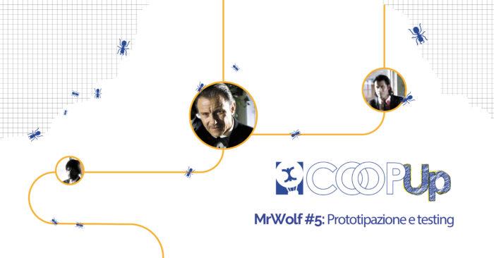 CoopUP Bologna | MrWof#5: Prototipazione e testing